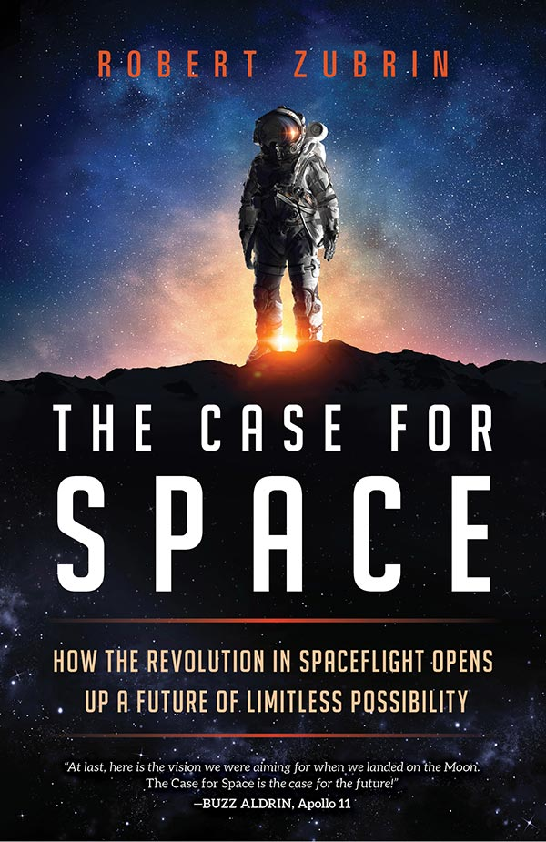 The Case for Space: How the Revolution in Spaceflight Opens Up a Future of Limitless Possibility (book cover)