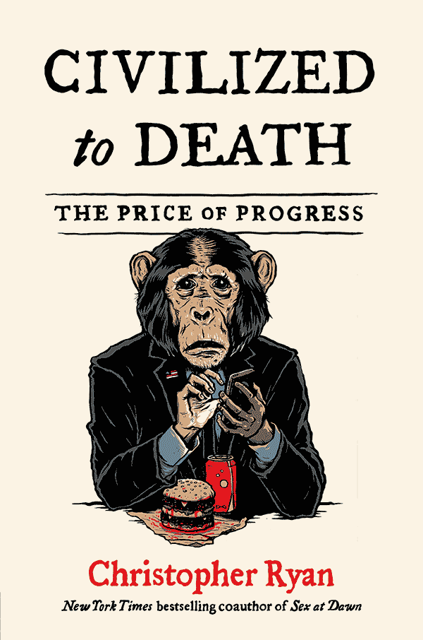 Civilized to Death: The Price of Progress (book cover)