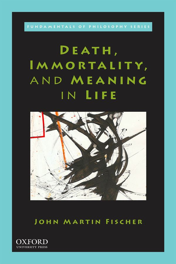 Death, Immortality and Meaning in Life (book cover)