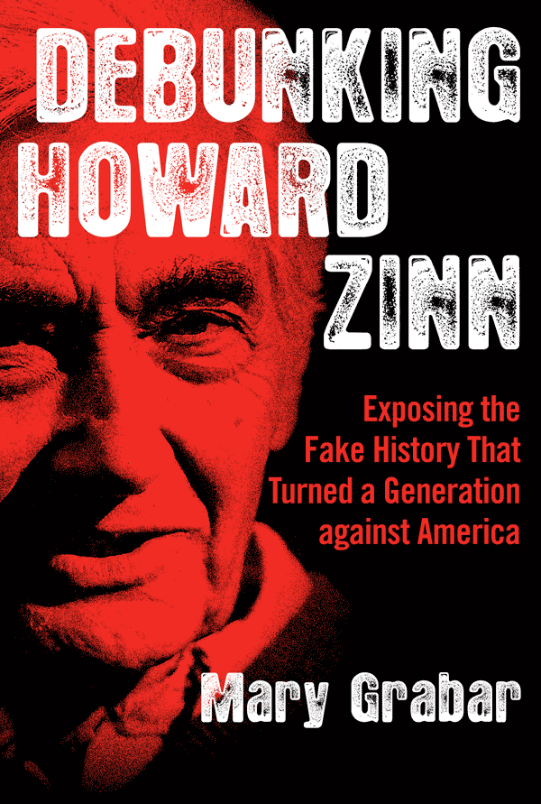 Debunking Howard Zinn: Exposing the Fake History That Turned a Generation Against America (book cover)