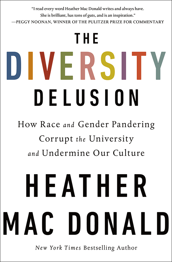 The Diversity Delusion: How Race and Gender Pandering Corrupt the University and Undermine Our Culture (book cover)