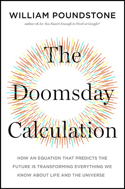 The Doomsday Calculation: How an Equation that Predicts the Future is Transforming Everything We Know About Life and the Universe (book cover)