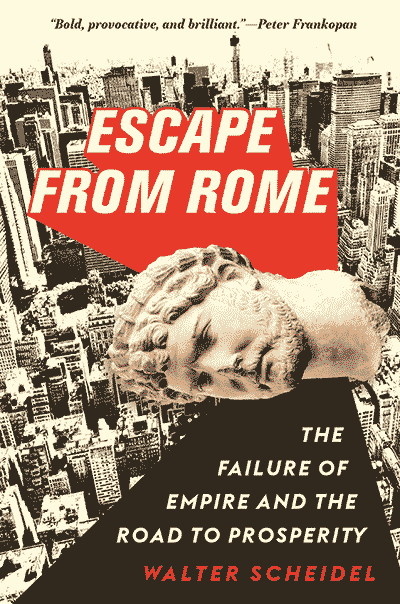 Escape from Rome: The Failure of Empire and the Road to Prosperity (book cover)