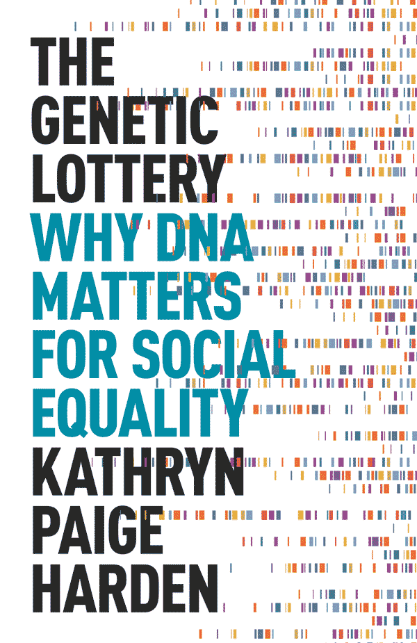 The Genetic Lottery: Why DNA Matters for Social Equality (book cover)