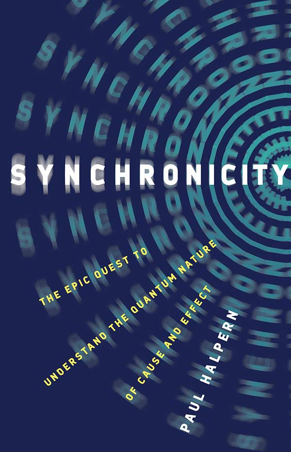 Synchronicity: The Epic Quest to Understand the Quantum Nature of Cause and Effect (book cover)