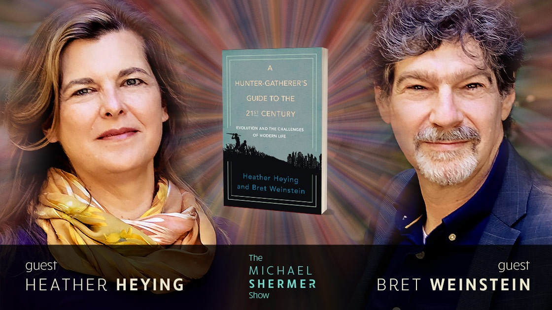 Michael Shermer with guests Heather Heying and Bret Weinstein