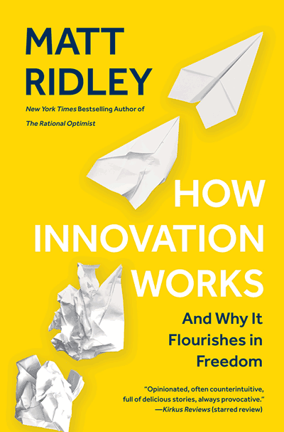 How Innovation Works: and Why It Flourishes in Freedom  (book cover)