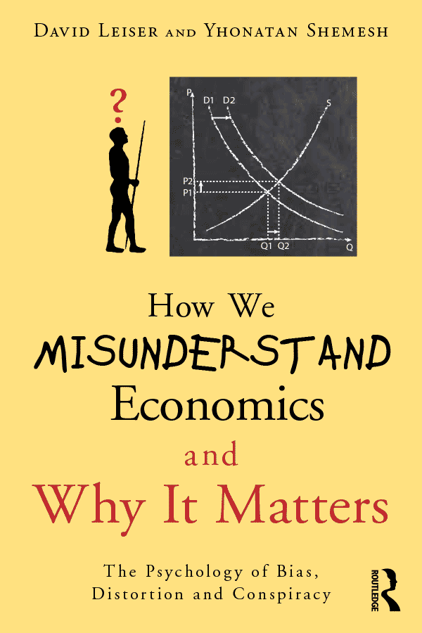 How We Misunderstand Economics and Why it Matters: The Psychology of Bias, Distortion and Conspiracy (book cover)