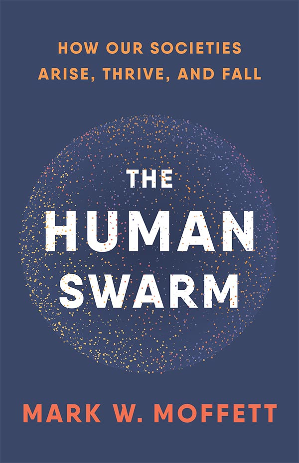 The Human Swarm: How Our Societies Arise, Thrive, and Fall (book cover)