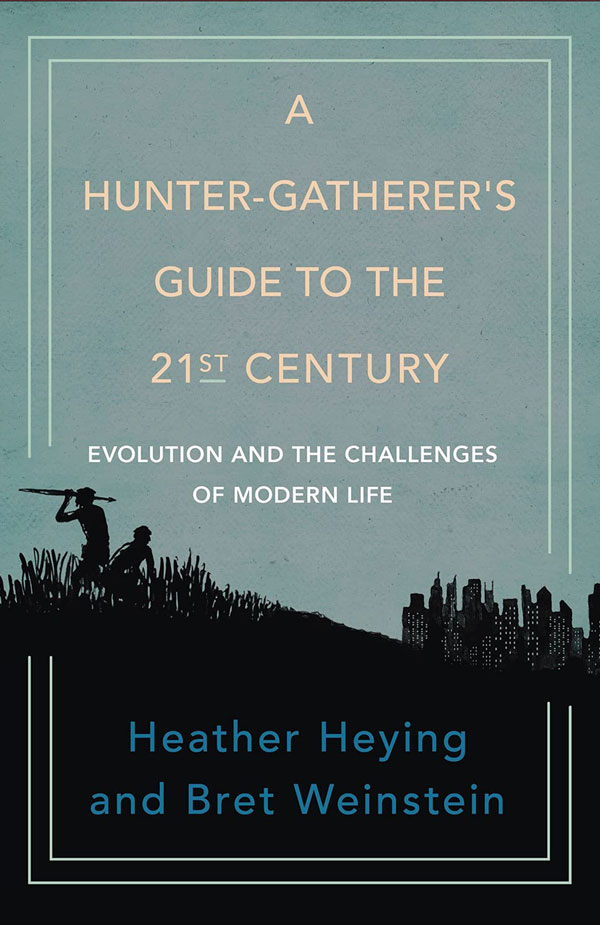 A Hunter-Gatherer's Guide to the 21st Century (book cover)