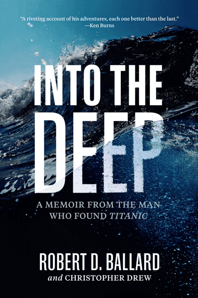 Into the Deep: A Memoir From the Man Who Found Titanic (book cover)
