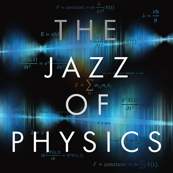 The Jazz of Physics: The Secret Link Between Music and the Structure of the Universe (cover detail of book by Dr. Stephon Alexander)