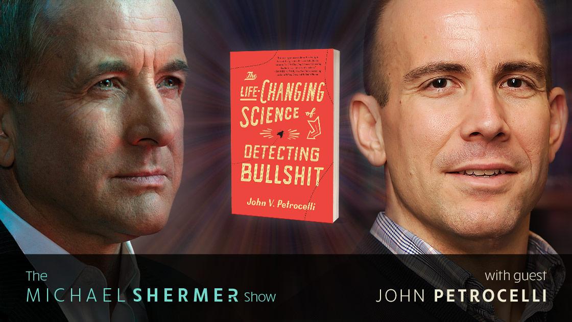 Michael Shermer with guest John Petrocelli