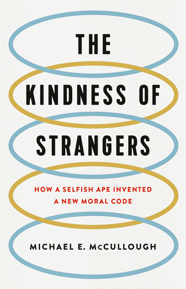 The Kindness of Strangers: How a Selfish Ape Invented a New Moral Code (book cover)