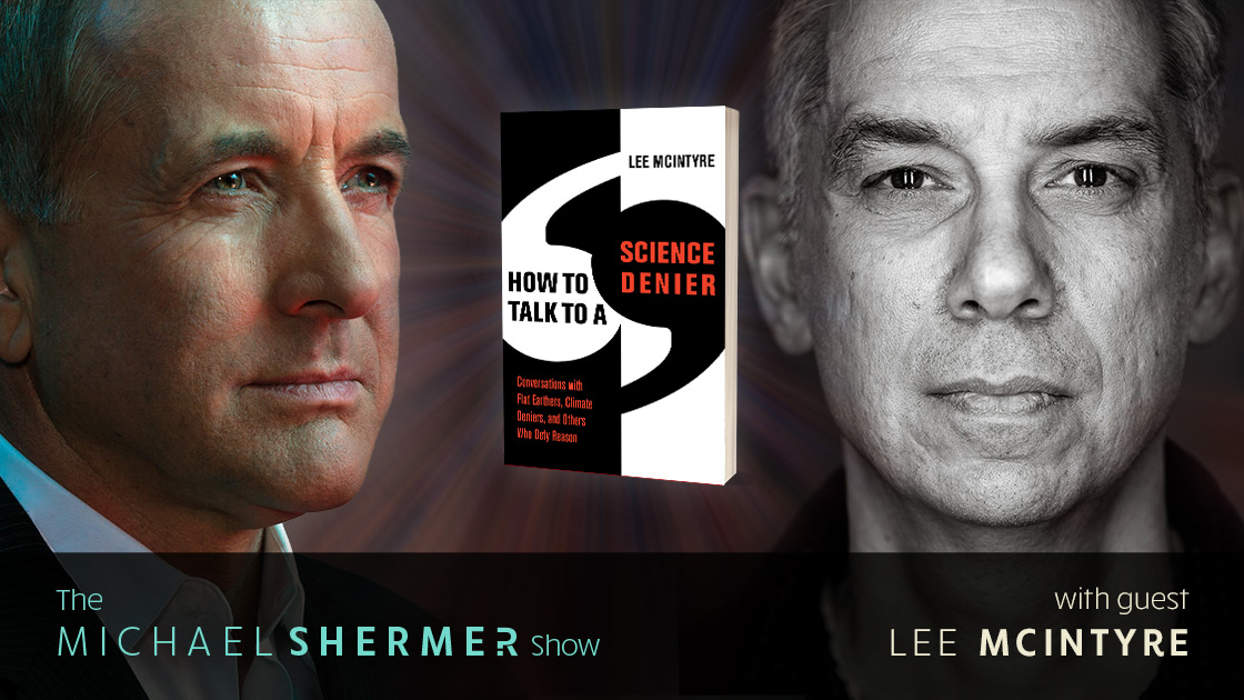 Michael Shermer with guest Lee McIntyre