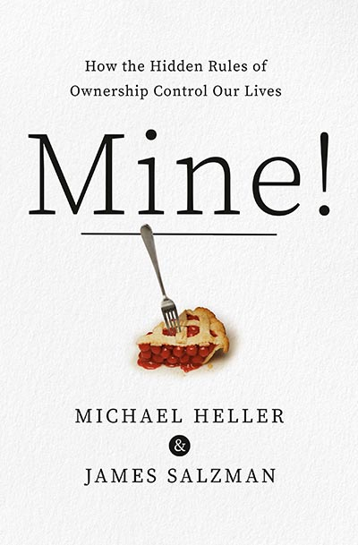 Mine! How the Hidden Rules of Ownership Control Our Lives (book cover)