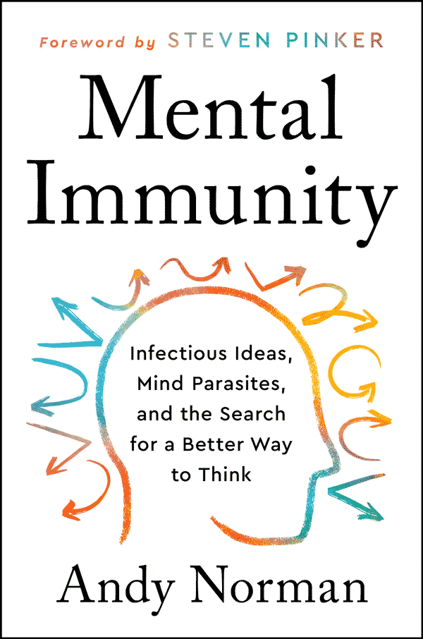 Mental Immunity: Infectious Ideas, Mind Parasites, and the Search for a Better Way to Think (book cover)