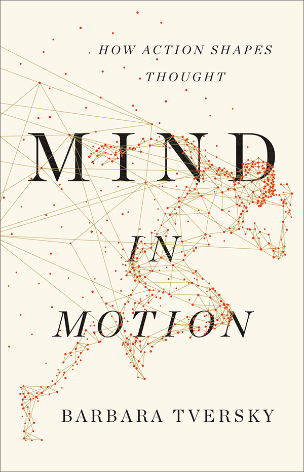 Mind in Motion: How Action Shapes Thought (book cover)