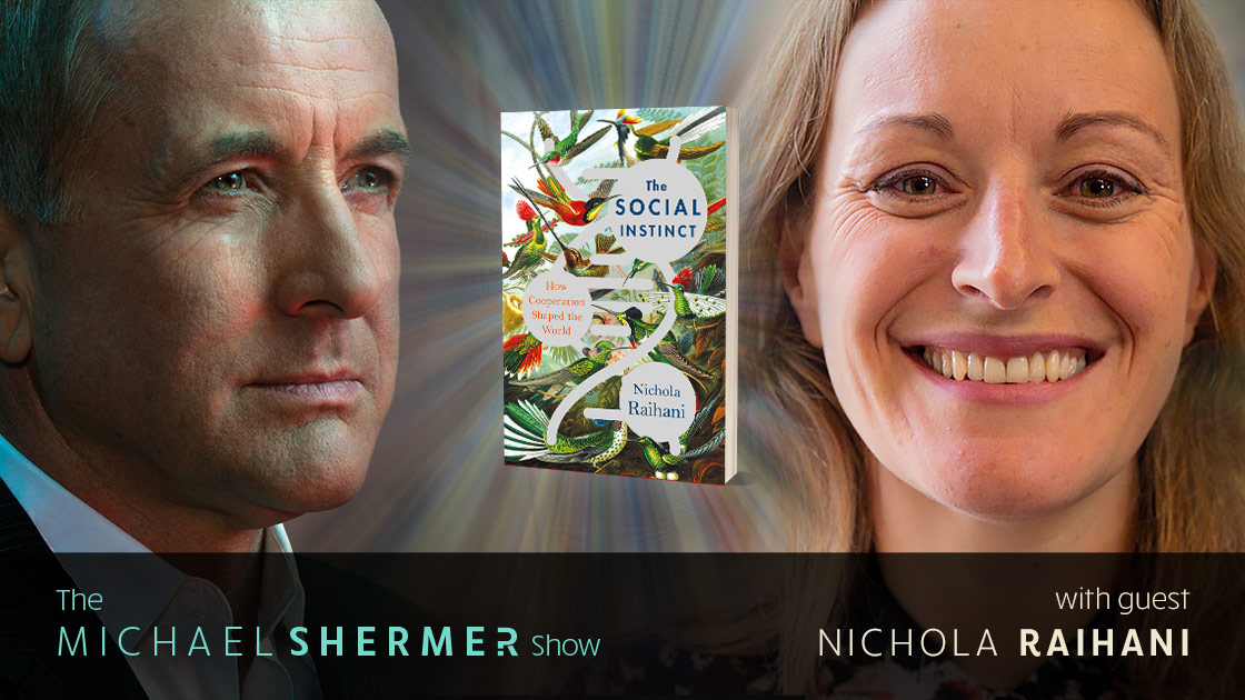 Michael Shermer with guest Nichola Raihani