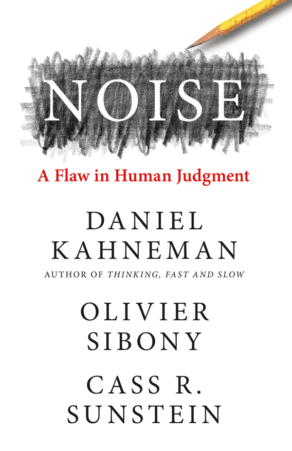 Noise: A Flaw in Human Judgment (book cover)