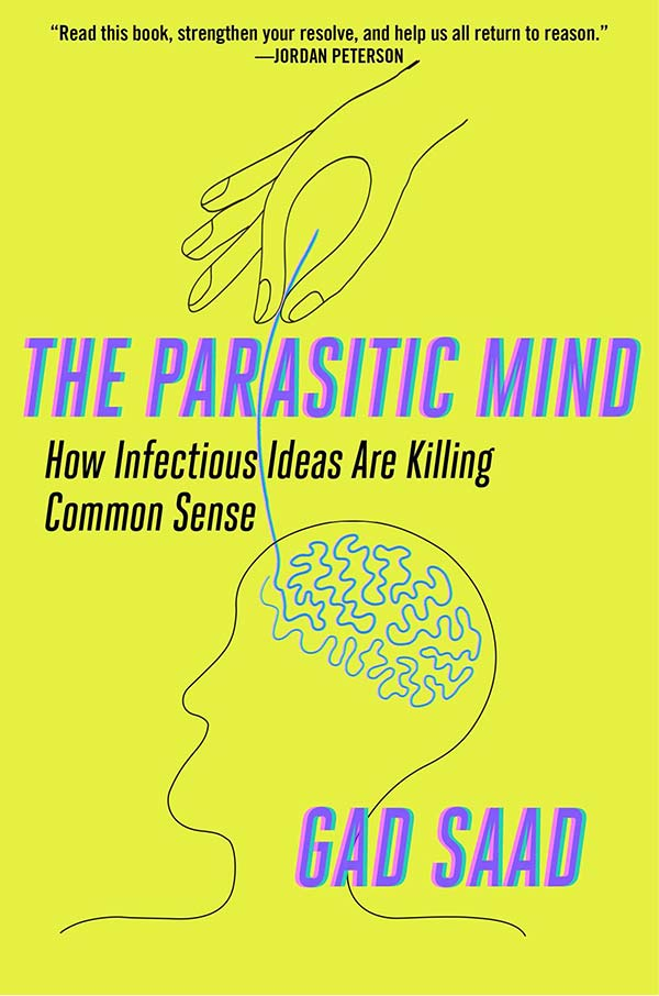 The Parasitic Mind: How Infectious Ideas Are Killing Common Sense (book cover)