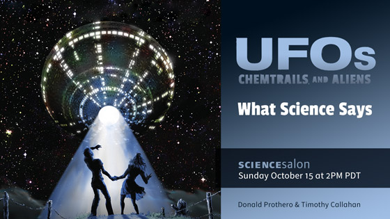 UFOs, Chemtrails, and Aliens: What Science Says (Oct. 15, 2017 at 2 PM)