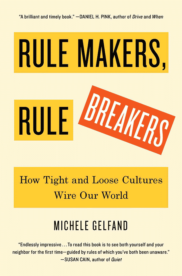 Rule Makers, Rule Breakers: How Tight and Loose Cultures Wire Our World (book cover)