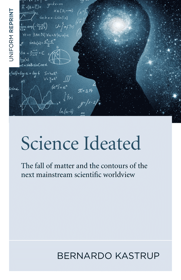 Science Ideated: The Fall Of Matter And The Contours Of The Next Mainstream Scientific Worldview (book cover)