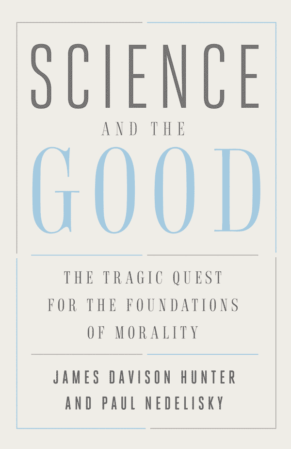 Science and the Good: The Tragic Quest for the Foundations of Morality (book cover)