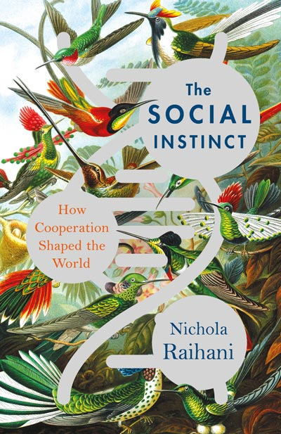 The Social Instinct: How Cooperation Shaped the World (book cover)