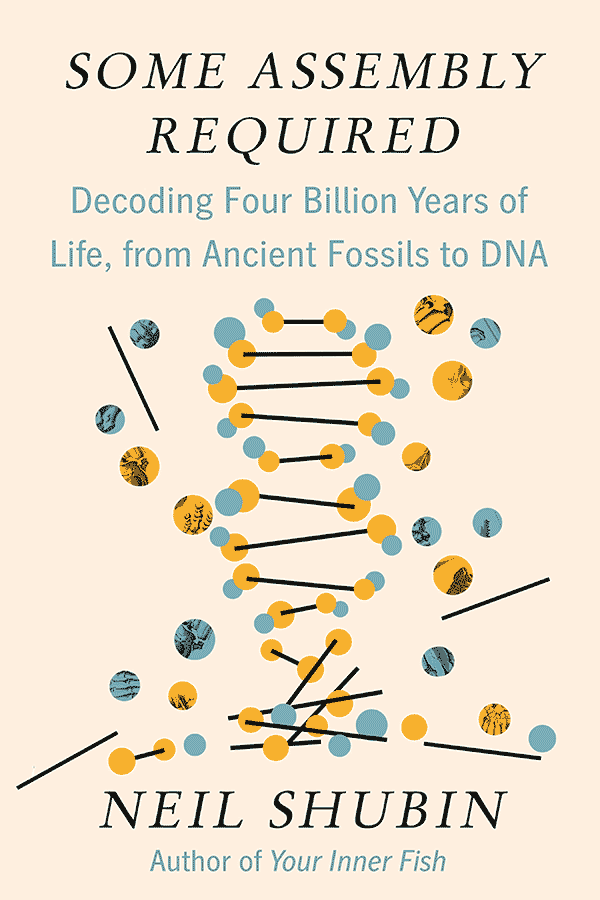 Some Assembly Required: Decoding Four Billion Years of Life, from Ancient Fossils to DNA (book cover)