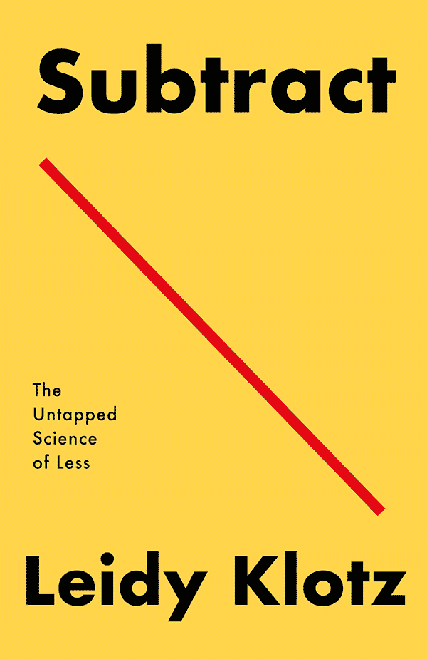 Subtract: The Untapped Science of Less (book cover)