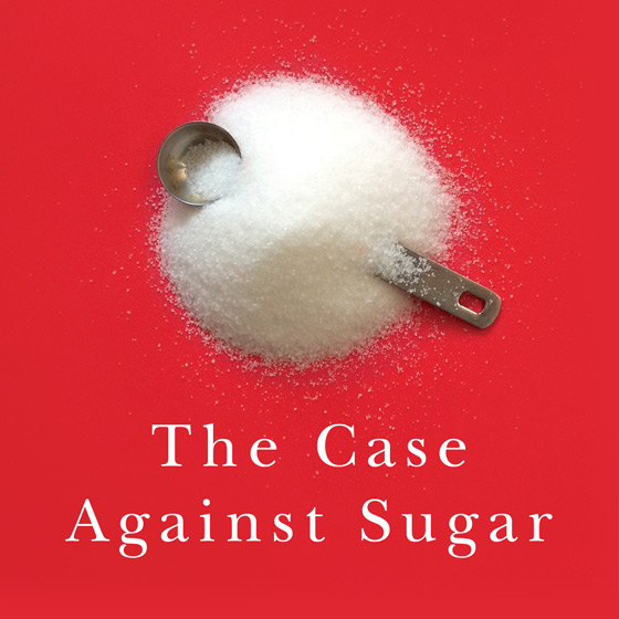 The Case Against Sugar (cover detail)