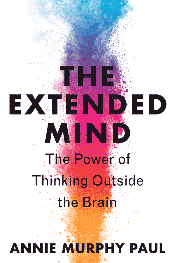 The Extended Mind: The Power of Thinking Outside the Brain (book cover)
