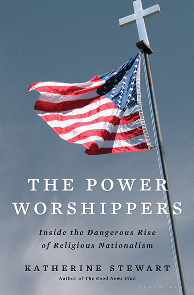 The Power Worshippers: Inside the Dangerous Rise of Religious Nationalism (book cover)