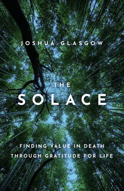 The Solace: Finding Value in Death Through Gratitude for Life (book cover)