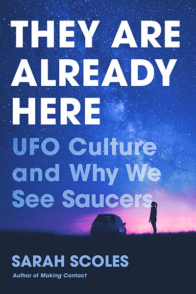 They Are Already Here: UFO Culture and Why We See Saucers (book cover)