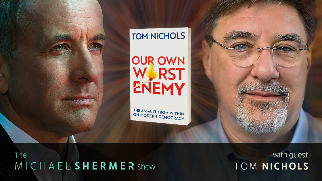 Michael Shermer with guest Tom Nichols