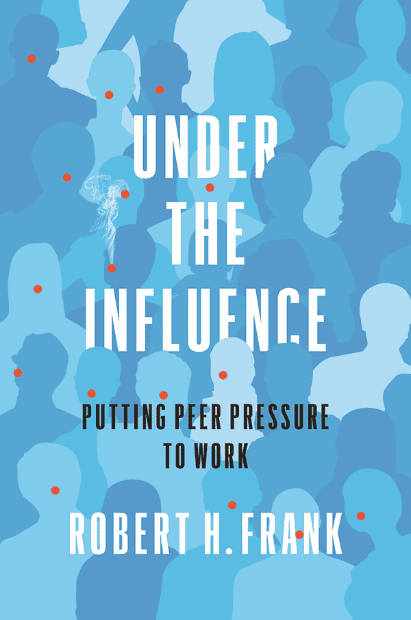 Under the Influence: Putting Peer Pressure to Work (book cover)