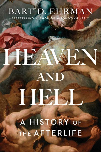 Heaven and Hell: A History of the Afterlife (book cover)