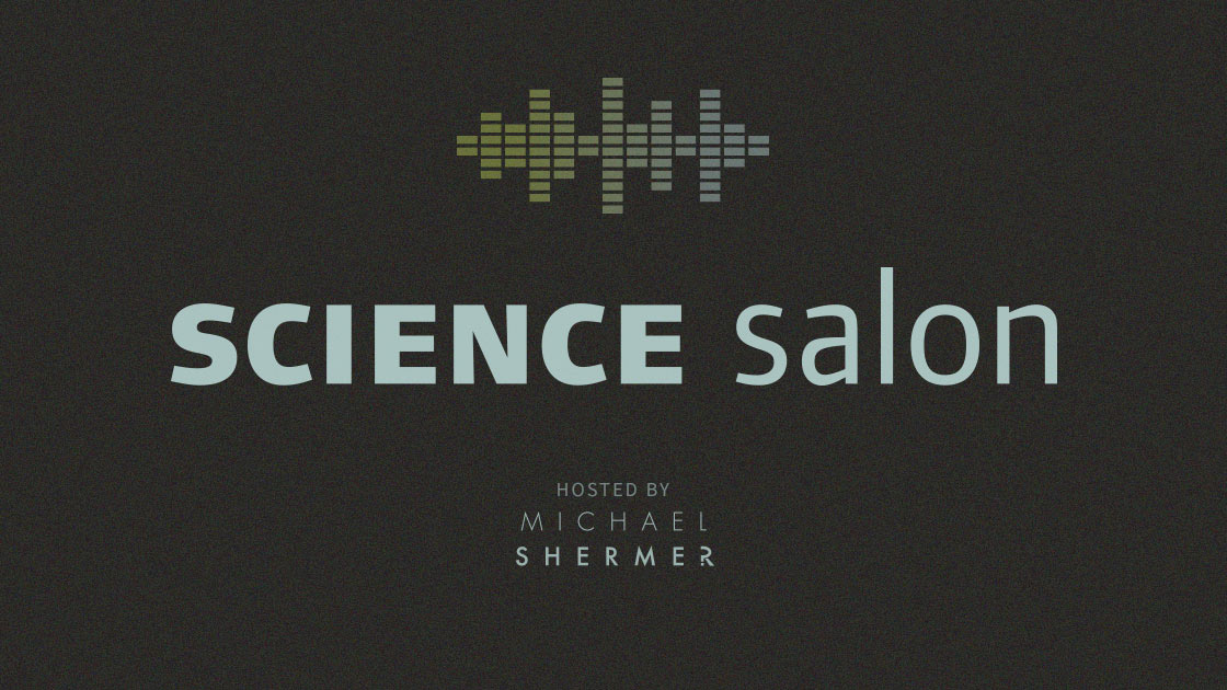 Science Salon. Hosted by Michael Shermer