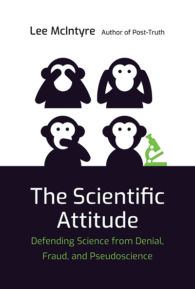 The Scientific Attitude: Defending Science from Denial, Fraud, and Pseudoscience (book cover)