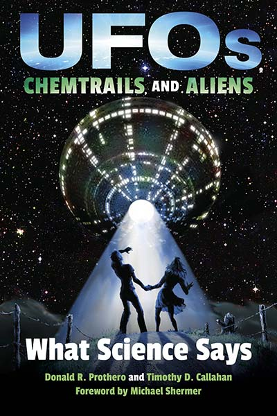 Donald Prothero & Timothy Callahan—UFOs, Chemtrails, and Aliens: What Science Says