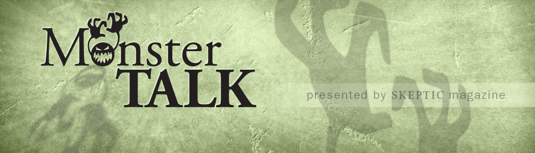 MonsterTalk. Presented by Skeptic magazine.