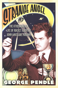 Strange Angel: The Otherworldly Life of Rocket Scientist John Whiteside Parsons (book cover)