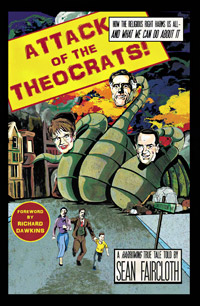 Attack of the Theocrats! How the Religious Right Harms Us All -- and What We Can Do About It (book cover)