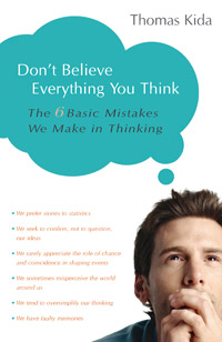 Don't Believe Everything You Think: The 6 Basic Mistakes We Make in Thinking (book cover)