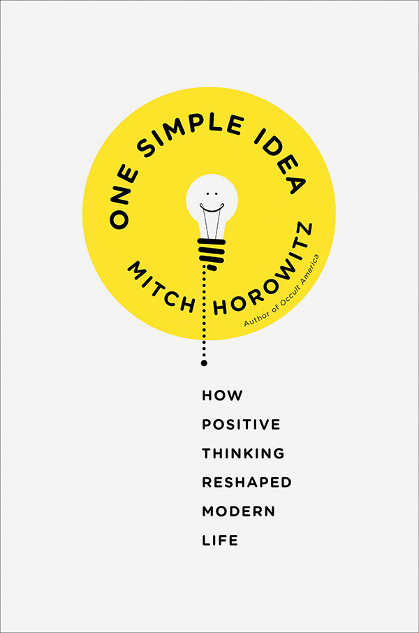 One Simple Idea: How Positive Thinking Reshaped Modern Life (book cover)