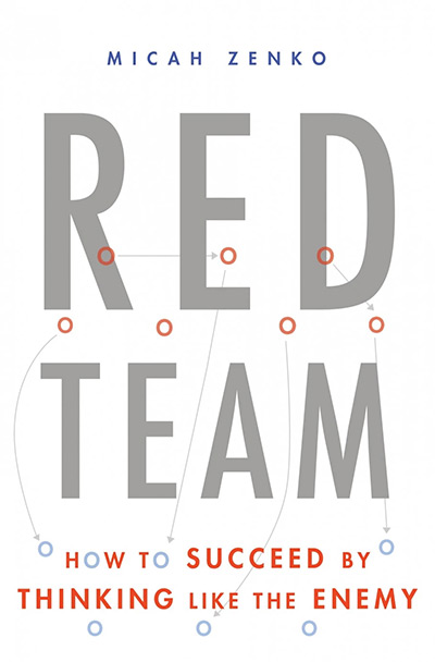 Red Team: How to Succeed by Thinking Like the Enemy (cover)