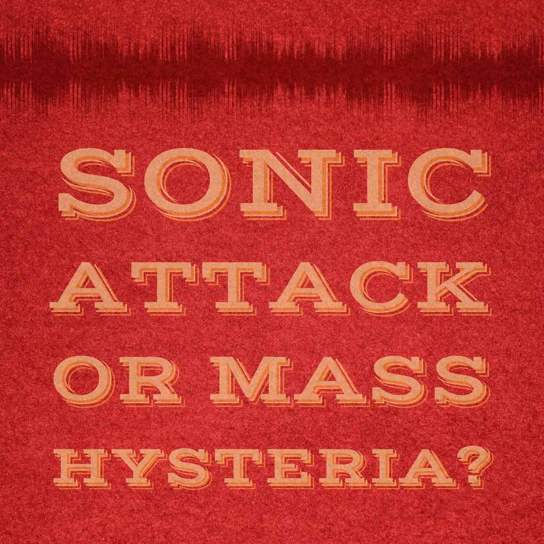 Sonic Attack or Mass Hysteria?